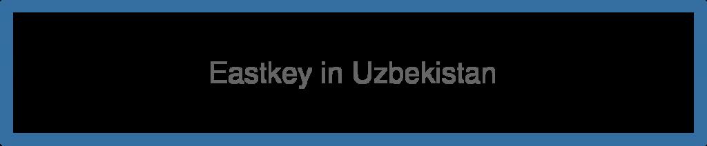 Eastkey in Uzbekistan